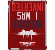 Weird Topgun Because I was Inverted iPad Case/Skin