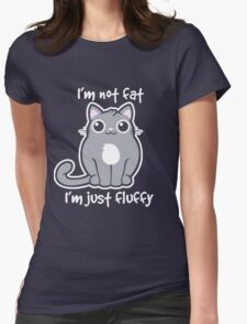 Im Not Fat Im Just Fluffy Womens Fitted T-Shirt