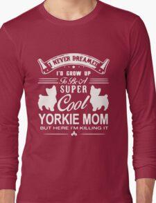 Super Cool Yorkie Mom Long Sleeve T-Shirt