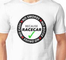 No Cash, Drugs, Booze, Smokes: Because Racecar - T Shirt / Sticker - Black & White Unisex T-Shirt