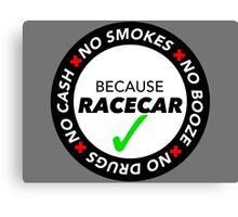 No Cash, Drugs, Booze, Smokes: Because Racecar - T Shirt / Sticker - Black & White Canvas Print