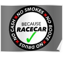 No Cash, Drugs, Booze, Smokes: Because Racecar - T Shirt / Sticker - Black & White Poster