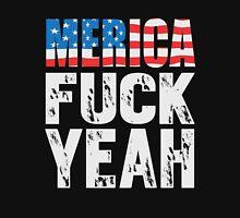 Merica - Fuck Yeah! Unisex T-Shirt