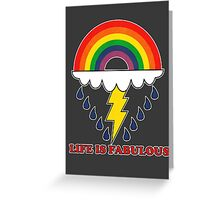 Life Is Fabulous Greeting Card