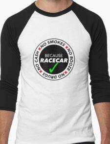 No Cash, Drugs, Booze, Smokes: Because Racecar - T Shirt / Sticker - Black & White v2 Men's Baseball ¾ T-Shirt