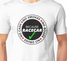 No Cash, Drugs, Booze, Smokes: Because Racecar - T Shirt / Sticker - Black & White v2 Unisex T-Shirt
