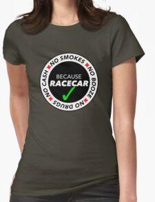 No Cash, Drugs, Booze, Smokes: Because Racecar - T Shirt / Sticker - Black & White v2 Womens Fitted T-Shirt