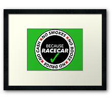 No Cash, Drugs, Booze, Smokes: Because Racecar - T Shirt / Sticker - Black & White v2 Framed Print