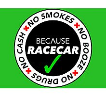 No Cash, Drugs, Booze, Smokes: Because Racecar - T Shirt / Sticker - Black & White v2 Photographic Print