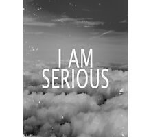 I am Serious Photographic Print