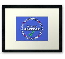 No Booze, Drugs, Smokes, Cash: Because Racecar - Hoodie / Tee - White no bkg Framed Print