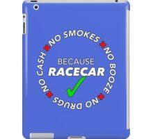 No Booze, Drugs, Smokes, Cash: Because Racecar - Hoodie / Tee - White no bkg iPad Case/Skin