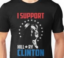 I support Hillary Clinton Unisex T-Shirt