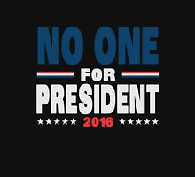 No one for president 2016 Unisex T-Shirt