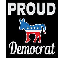 Proud Democrat Photographic Print