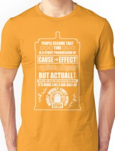 Doctor Who - Blink - People assume that time is a strict progression of cause to effect Unisex T-Shirt