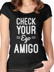 Check Your Ego Funny Quote Women's Fitted Scoop T-Shirt