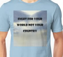 Fight For Your World Unisex T-Shirt