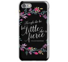 Thou she be but little, she is fierce iPhone Case/Skin
