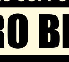 Pro Bro Sticker