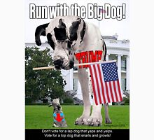 Run with the Big Dog Unisex T-Shirt