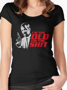Roger Murtaugh im too old quote Women's Fitted Scoop T-Shirt