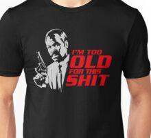 Roger Murtaugh im too old quote Unisex T-Shirt
