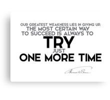 always try one more time - thomas edison Canvas Print
