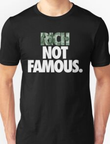 RICH NOT FAMOUS. - Alternate T-Shirt