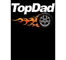 Top Dad Photographic Print