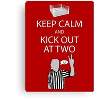 Keep Calm and Kick Out Canvas Print