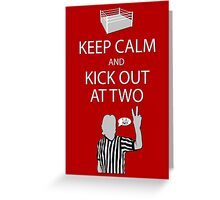Keep Calm and Kick Out Greeting Card