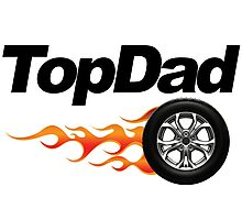 Top Dad 3 Photographic Print
