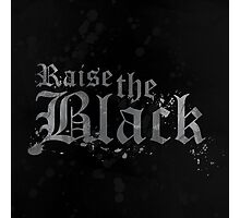 Raise the Black Photographic Print