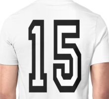 15, TEAM SPORTS, NUMBER 15, FIFTEEN, FIFTEENTH, Competition,  Unisex T-Shirt