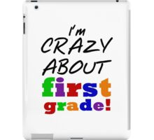 First Grade Crazy About First Grade iPad Case/Skin