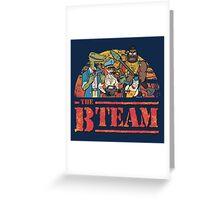The B Team Greeting Card