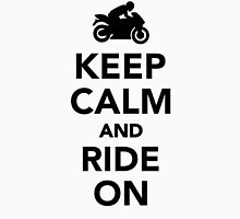Keep calm and ride on motorcycle Unisex T-Shirt