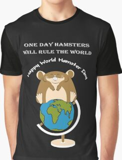 Hamsters rule the World! Graphic T-Shirt