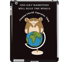 Hamsters rule the World! iPad Case/Skin