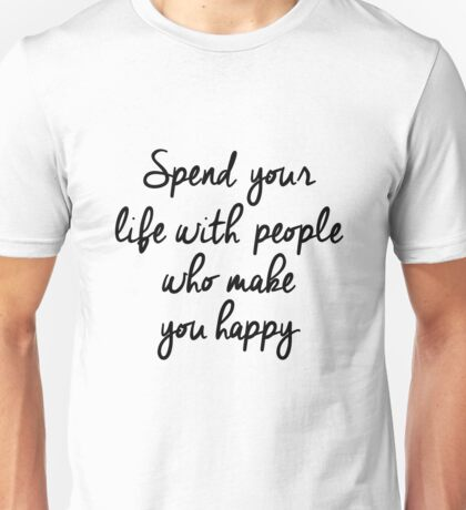 Spend your life Unisex T-Shirt