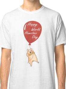 Happy World Hamster Day! 12th April Classic T-Shirt