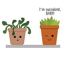 I'M SUCCULENT, BABY! SUCCULENT ART - HUMOUR - ILLUSTRATION by Josh Spacagna