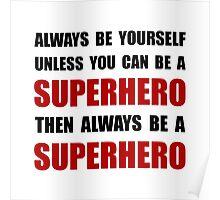 Be Superhero Poster