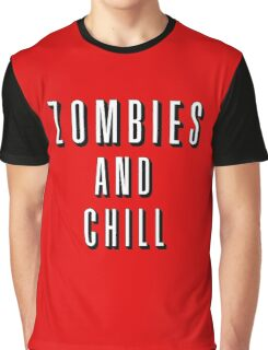 Zombies and Chill Graphic T-Shirt