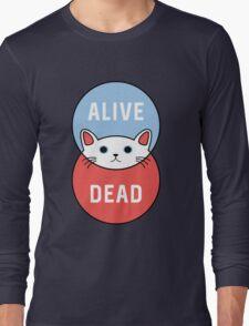Schrodinger's Cat! Long Sleeve T-Shirt