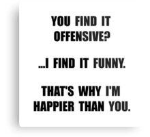 Offensive Happy Metal Print