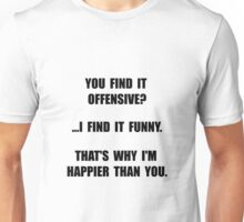 Offensive Happy Unisex T-Shirt