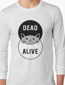 Schrodinger's Cat: Dead or Alive! Long Sleeve T-Shirt