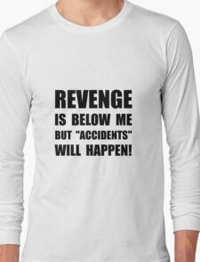 Revenge Accidents Long Sleeve T-Shirt